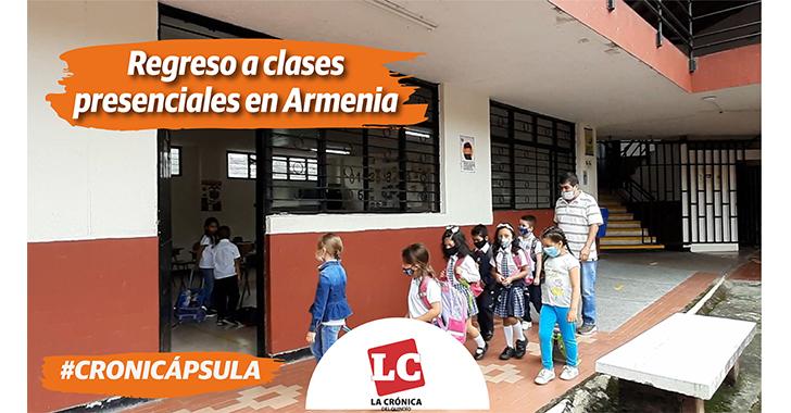 #Cronicápsula | Regreso a clases presenciales en Armenia