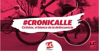 #Cronicalle | Ciclistas, el blanco de la delincuencia