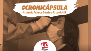#Cronicápsula | Armenia le hace frente a la Covid-19