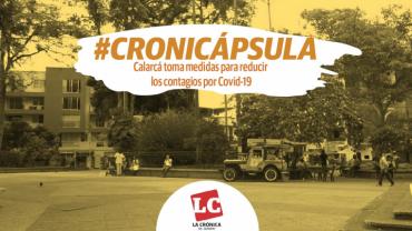 #Cronicápsula | Calarcá toma medidas para reducir los contagios por Covid-19