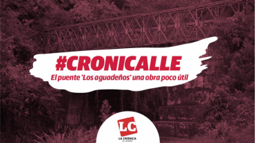 #Cronicalle | El puente 'Los aguadeños' una obra poco útil