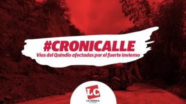 #Cronicalle   Vías del Quindío afectadas por el fuerte invierno