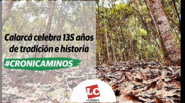 #Cronicaminos   Calarcá,  135 años de tradición e historia